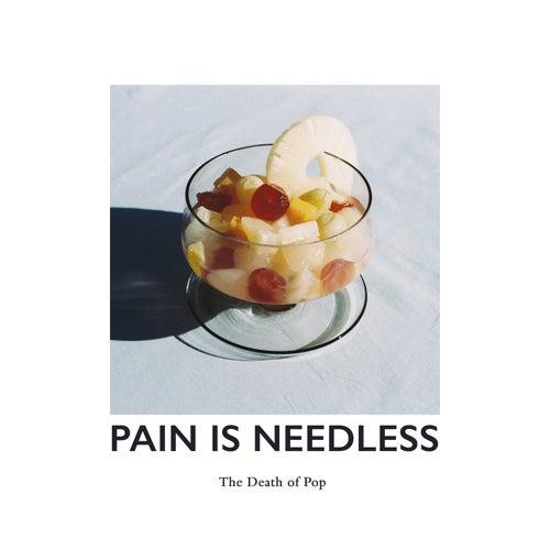 Pain Is Needless de The Death Of Pop