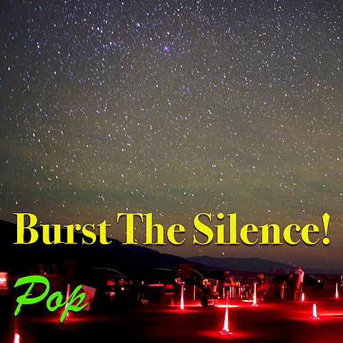 Burst The Silence! Pop by Various Artists