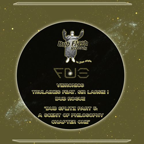 Dub Splitz, Pt. 5: A Scent of Philosophy Chapter One by Various Artists