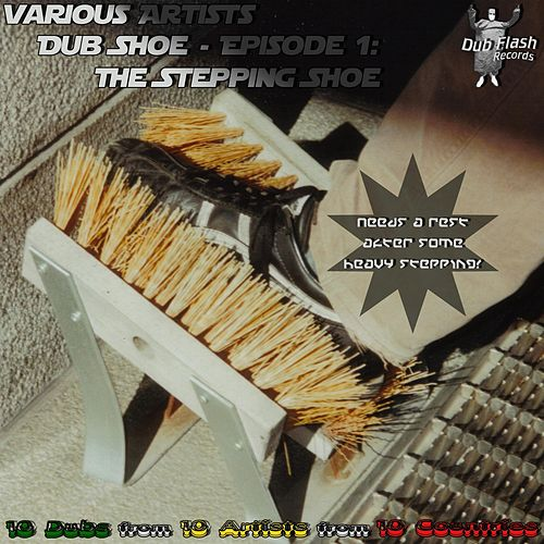 Dub Shoe Episode 1: The Stepping Shoe by Various Artists
