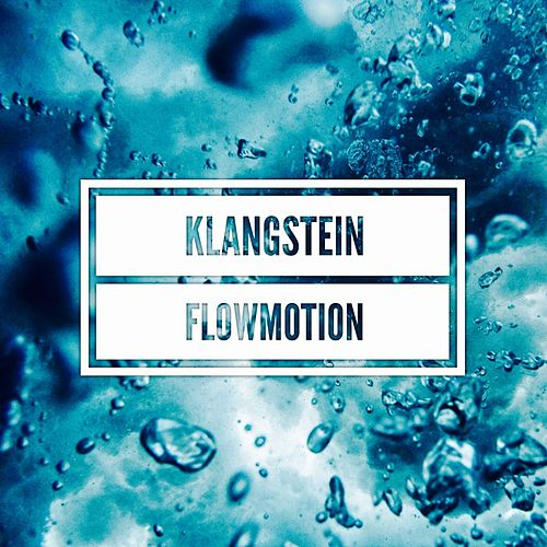 Flowmotion EP by Klangstein