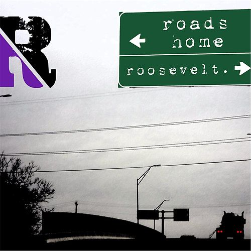 Roads Home by Roosevelt