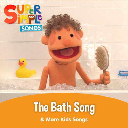 The Bath Song & More Kids Songs by Super Simple Songs