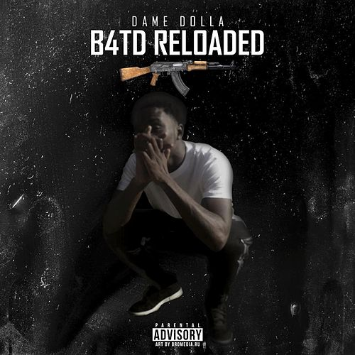 B4td Reloaded by Dame Dolla