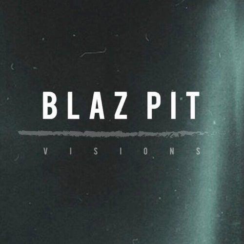Visions von Blaz Pit