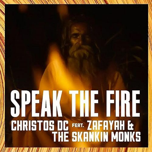 The Fire (feat. Zafayah & The Skankin Monks) - Single de Christos DC