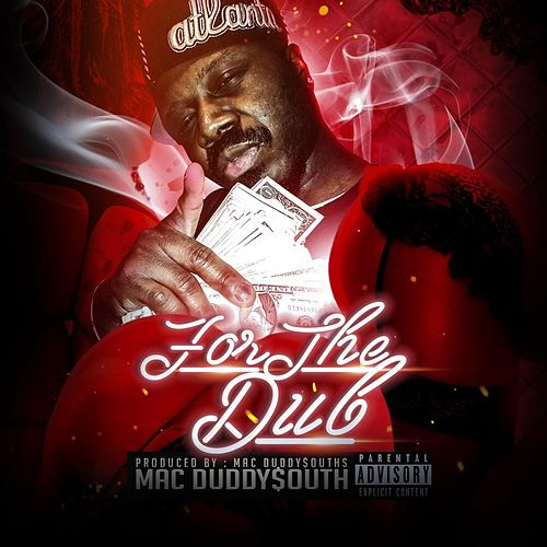 For the Dub by Mac Duddy$outh