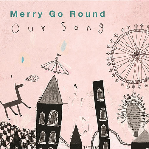 아워 송 Our Song de Merry-Go-Round