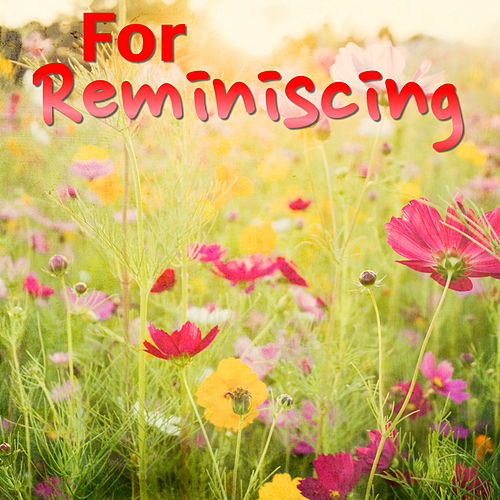 For Reminiscing by Various Artists