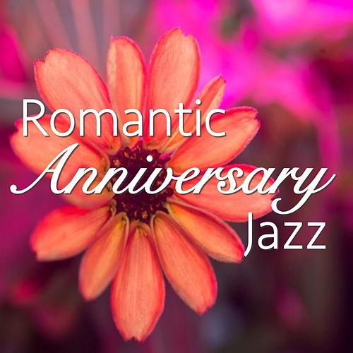 Romantic Anniversary Jazz von Various Artists