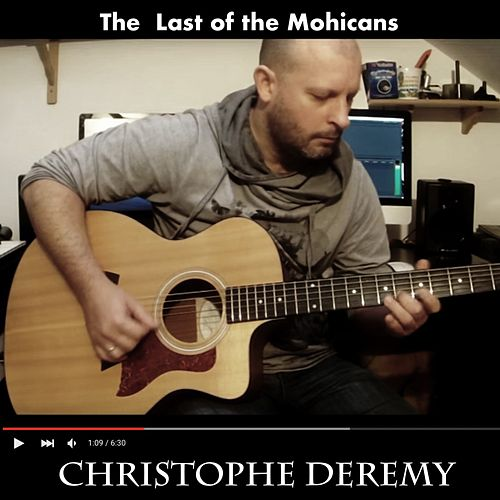 The Last of the Mohicans de Christophe Deremy