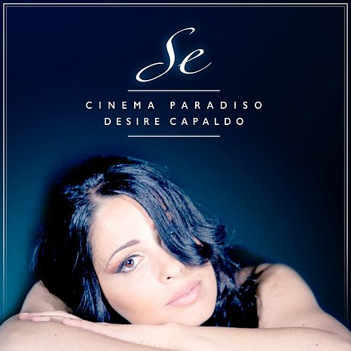Se (Cinema Paradiso Love Theme) by Desire Capaldo