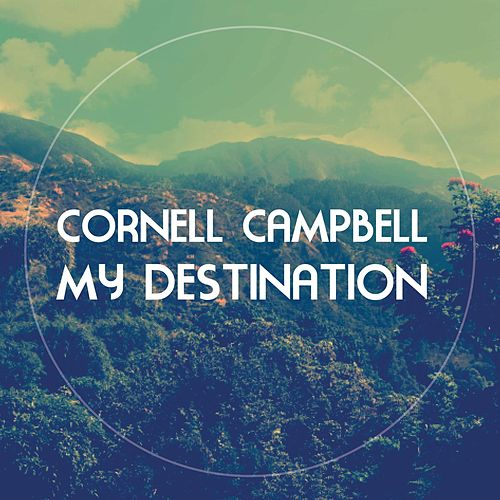 My Destination de Cornell Campbell