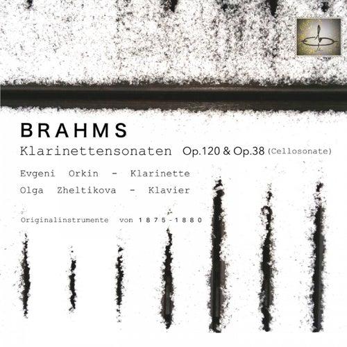 Brahms: Klarinettensonaten, Op. 120 und, Op. 38: Gespielt auf historischen Instrumenten by Evgeni Orkin