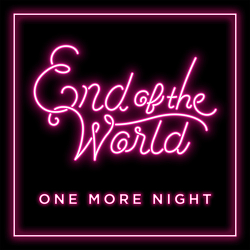 One More Night de The End of the World