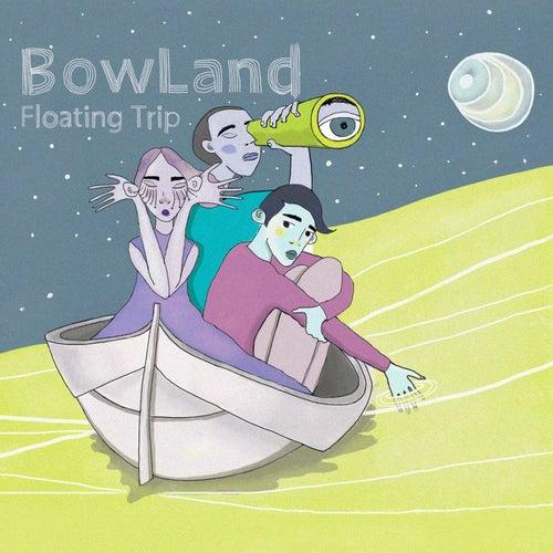 Floating Trip von BowLand
