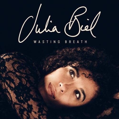Wasting Breath (Radio Edit) by Julia Biel