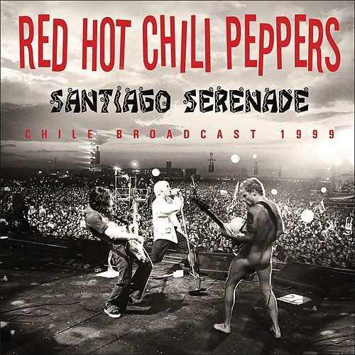 Santiago Serenade (Live) de Red Hot Chili Peppers