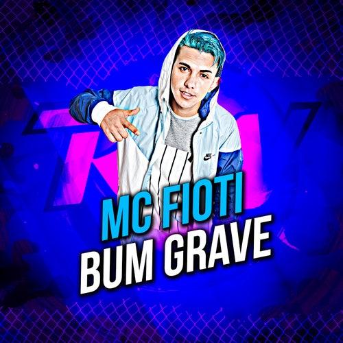 Bum Grave by Mc Fioti