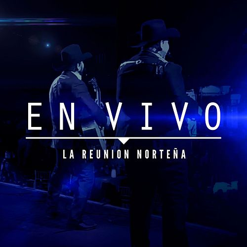 En Vivo by La Reunion Norteña