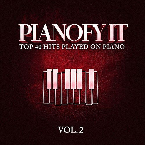Pianofy It, Vol. 2 - Top 40 Hits Played On Piano de Various Artists