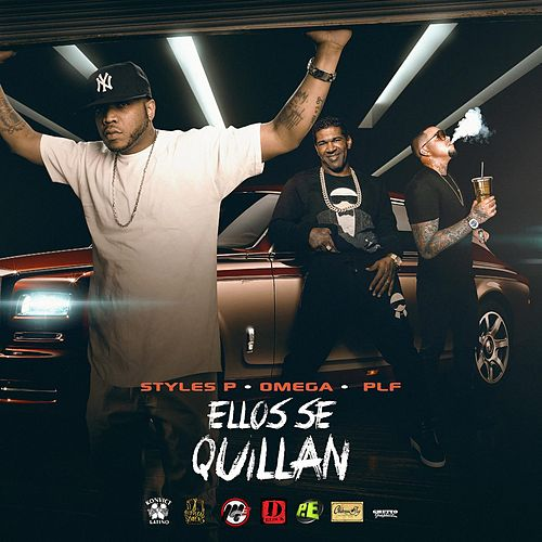Ellos Se Quillan (feat. Omega & Styles P) de PLF