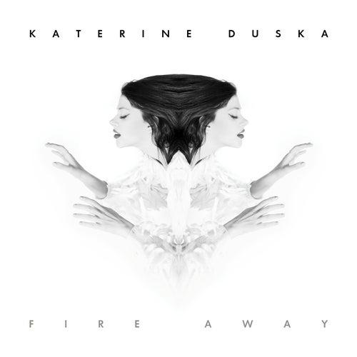 Fire Away (Radio Edit) de Katerine Duska