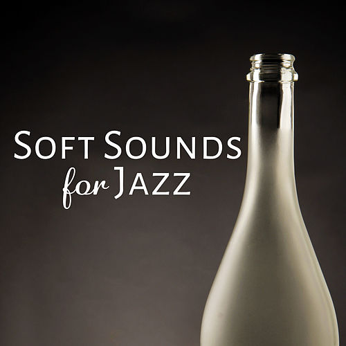 Soft Sounds for Jazz – Relaxing Therapy at Night, Gentle Piano Bar, Cocktails & Drinks, Chilled Jazz, Dinner with Friends, Smooth Jazz by The Relaxation