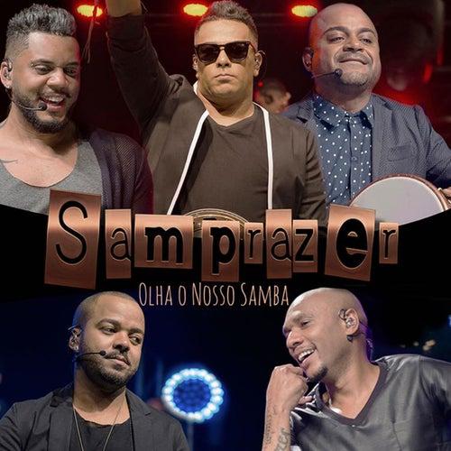 Olha o Nosso Samba (Ao Vivo) by Samprazer