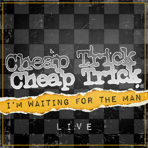 I'm Waiting For The Man (Live) de Cheap Trick
