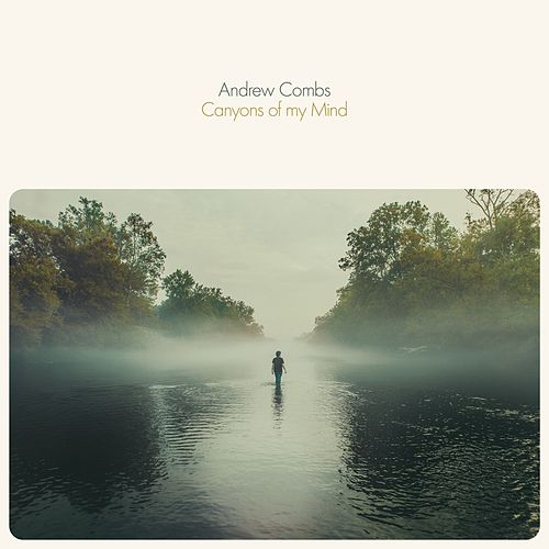 Canyons of my Mind by Andrew Combs