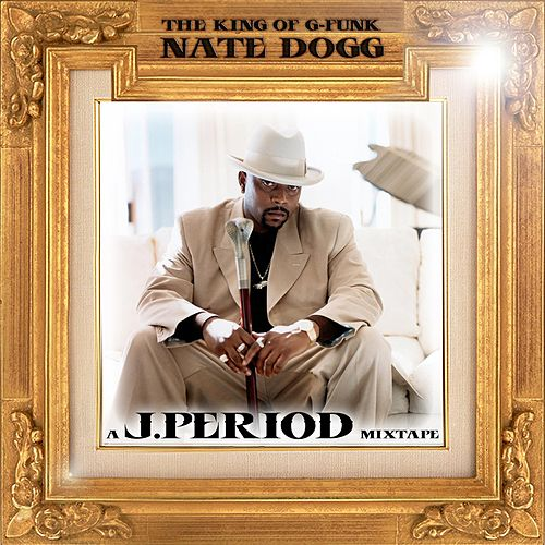 The King of G-Funk (Remix Tribute to Nate Dogg) [Deluxe Version] de Nate Dogg