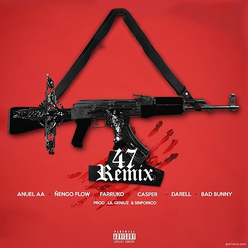 47 (Remix) de Anuel AA, Ñengo Flow, Farruko, Casper, Darell, Bad Bunny, Lil Geniuz and Sinfonico