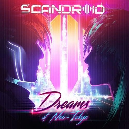Dreams of Neo-Tokyo de Scandroid