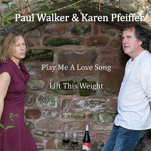 Play Me a Love Song & Lift This Weight by Paul Walker