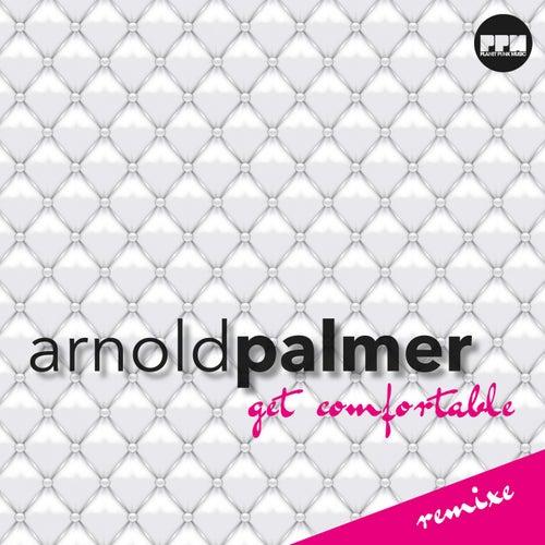 Get Comfortable (Remixes) de Arnold Palmer