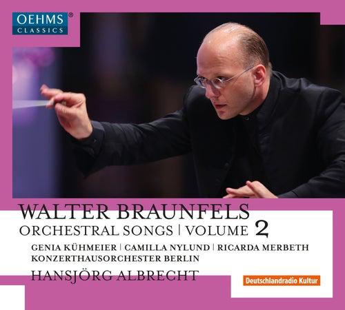 Braunfels: Orchestral Songs, Vol. 2 de Various Artists