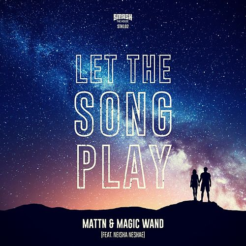 Let The Song Play de MATTN and Magic Wand