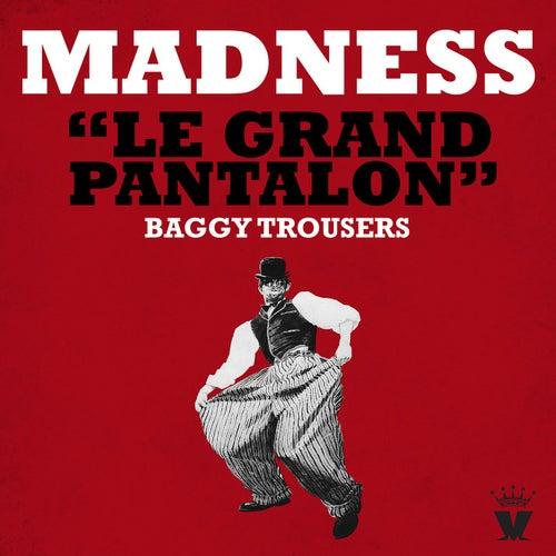 Le Grand Pantalon (Baggy Trousers) von Madness