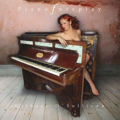 Piano Foreplay de Gilbert O'Sullivan
