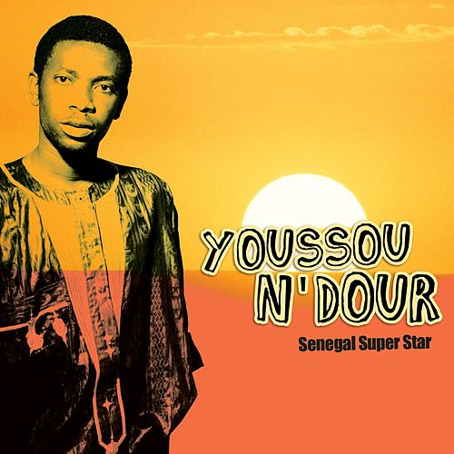 Senegal Super Star by Youssou N'Dour
