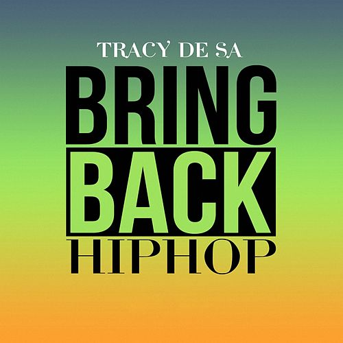 Bring Back Hip Hop by Tracy De Sá