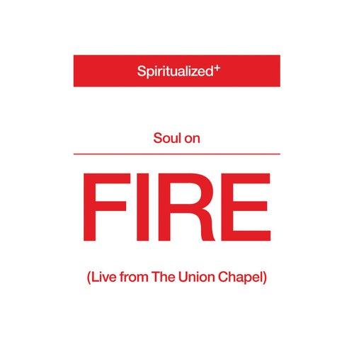 Soul On Fire (Live from the Union Chapel) de Spiritualized