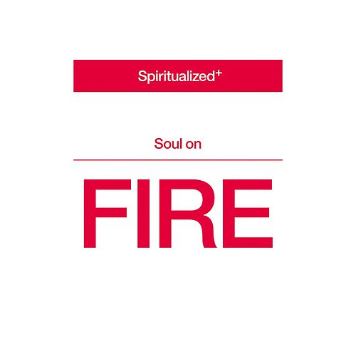 Soul On Fire (Edit) by Spiritualized