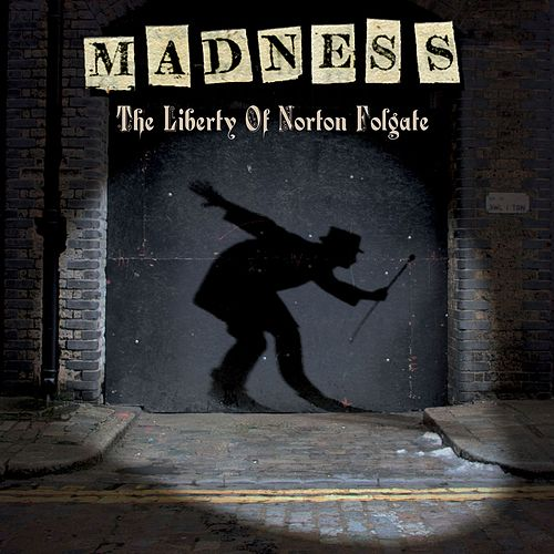 The Liberty of Norton Folgate de Madness