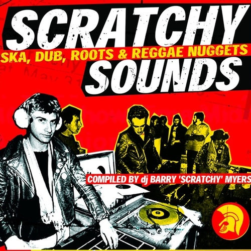 Barry Myers Presents Scratchy Sounds (Ska, Dub, Roots & Reggae Nuggets) by Barry Myers