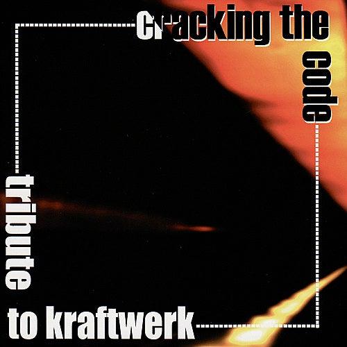 Cracking The Code: Tribute To Kraftwerk von Various Artists