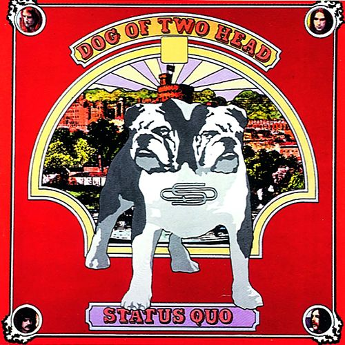 Dog of Two Head by Status Quo