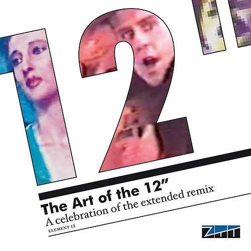 The Art of the 12': A Celebration of the Extended Remix de Various Artists