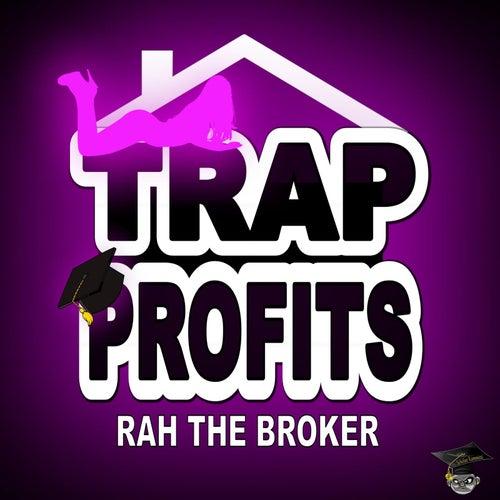 Trap Profits de Rah the Broker